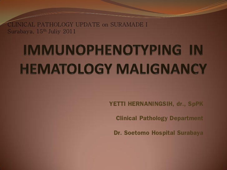 CLINICAL PATHOLOGY UPDATE on SURAMADE ISurabaya, 15th Juliy 2011                            YETTI HERNANINGSIH, dr., SpPK ...
