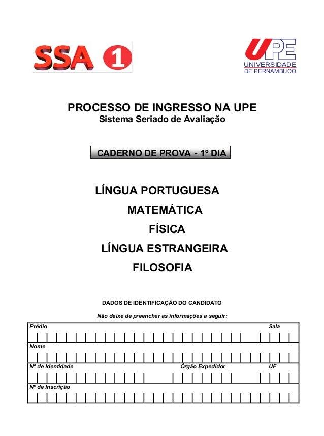 UNIVERSIDADE DE PERNAMBUCO  PROCESSO DE INGRESSO NA UPE Sistema Seriado de Avaliação  CADERNO DE PROVA  1º DIA  LÍNGUA POR...