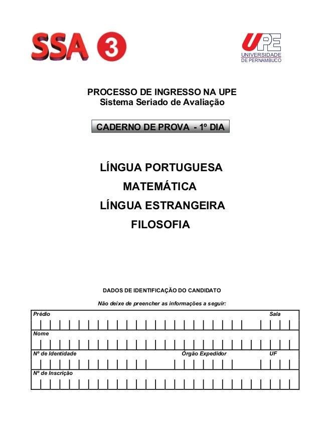 UNIVERSIDADE DE PERNAMBUCO  PROCESSO DE INGRESSO NA UPE Sistema Seriado de Avaliação CADERNO DE PROVA - 1º DIA  LÍNGUA POR...