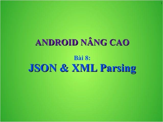 Android Nâng cao-Bài 8-JSON & XML Parsing