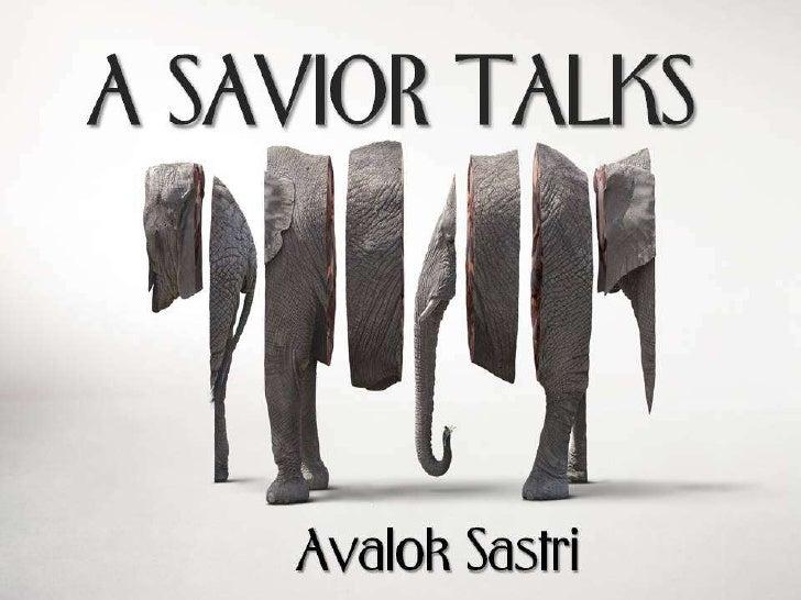 A Savior Talks!