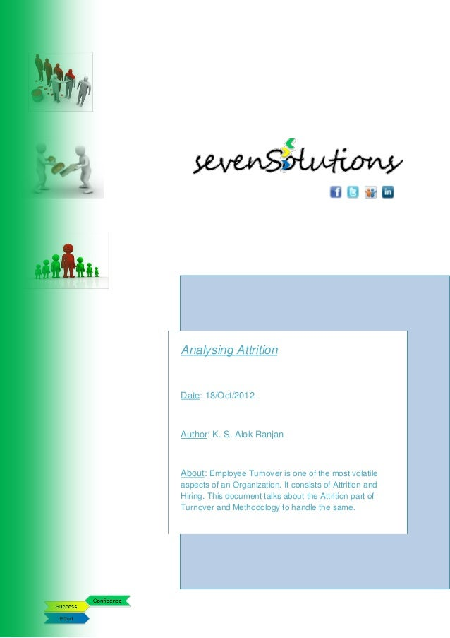 Analysing AttritionDate: 18/Oct/2012Author: K. S. Alok RanjanAbout: Employee Turnover is one of the most volatileaspects o...