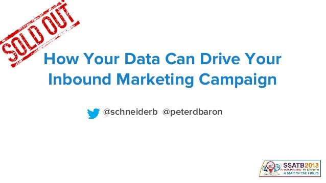 @schneiderb @peterdbaron How Your Data Can Drive Your Inbound Marketing Campaign