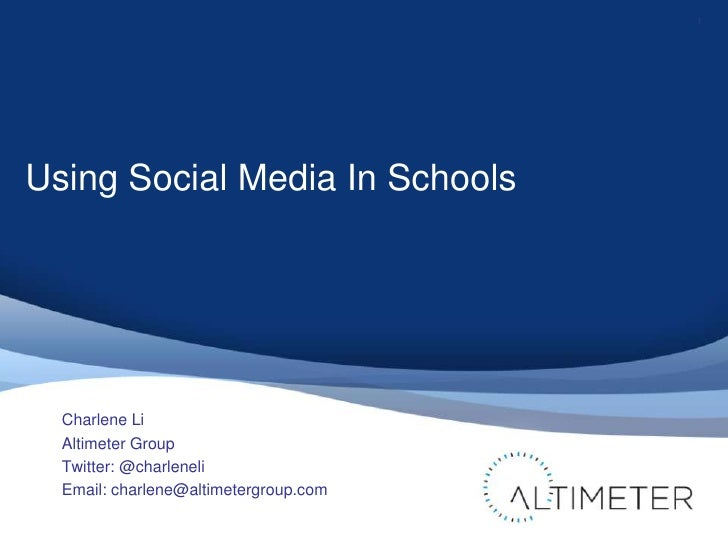 Using Social Media In Schools<br />Charlene Li<br />Altimeter Group<br />Twitter: @charleneli<br />Email: charlene@altimet...