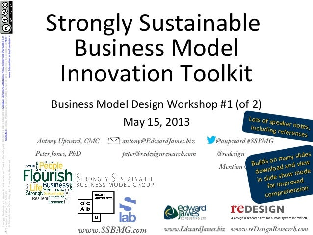 StronglySustainableBusinessModelInnovationToolkit–Workshop#1Version1.0(Draft)2013-05-15©EdwardJamesConsultingLtd.SomeRight...