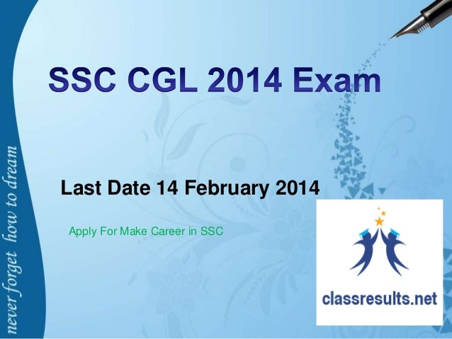 SSC CGL Exam 2014 Notification, Online Application Form Last Date, Apply Now