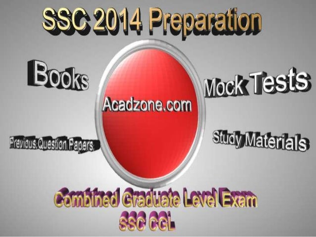 Combined Graduate Level Exam 2014 •Preparation Tips •Important Dates •Best Preparation Books @Acadzone.com