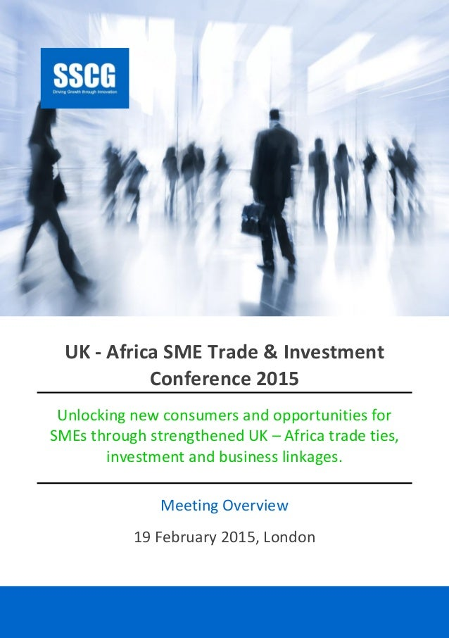 SSCG |Events |UKAATIC15 1 UK - Africa SME Trade & Investment Conference 2015 Unlocking new consumers and opportunities for...