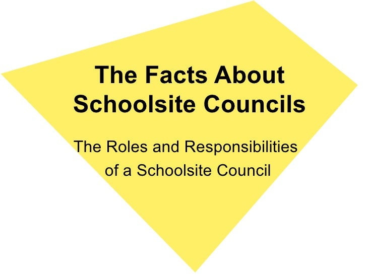 The Facts About Schoolsite Councils The Roles and Responsibilities  of a Schoolsite Council