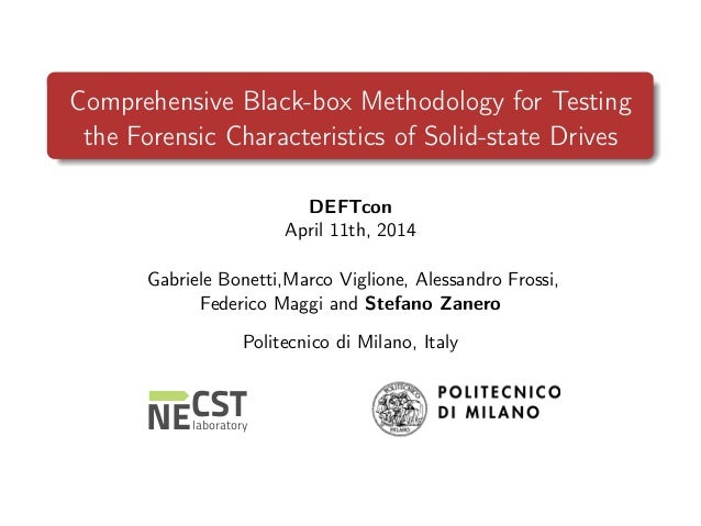 Comprehensive Black-box Methodology for Testing the Forensic Characteristics of Solid-state Drives DEFTcon April 11th, 201...