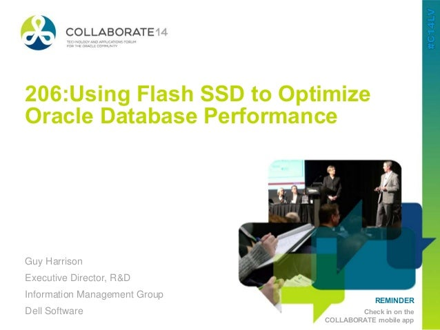 1 Global Marketing REMINDER Check in on the COLLABORATE mobile app 206:Using Flash SSD to Optimize Oracle Database Perform...