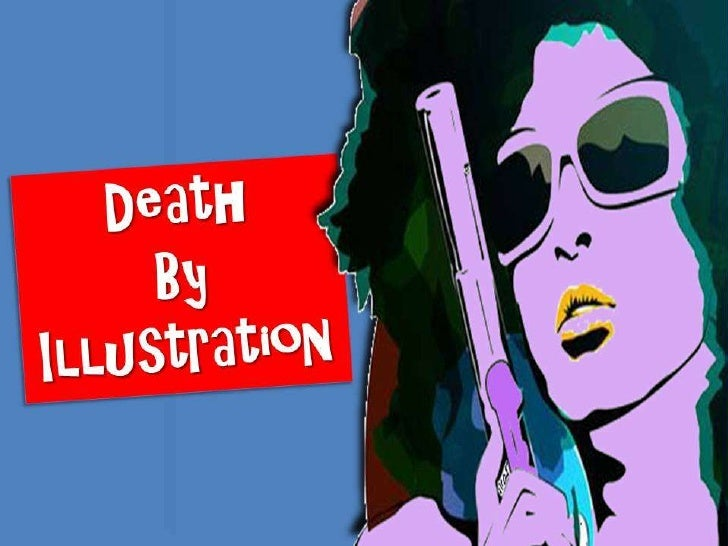 Death by Illustration