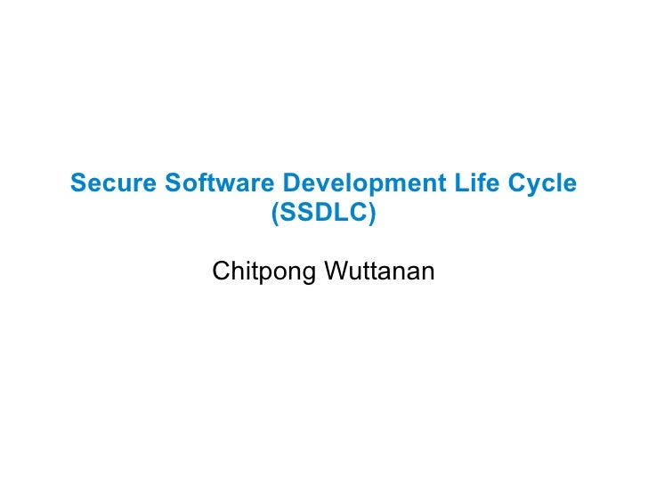 Secure Software Development Life Cycle (SSDLC) Chitpong Wuttanan