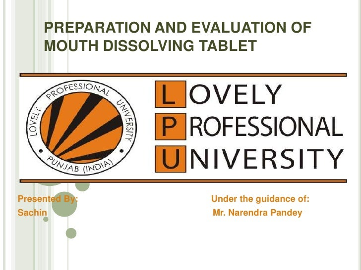 PREPARATION AND EVALUATION OF MOUTH DISSOLVING TABLET<br />Presented By:                                                  ...