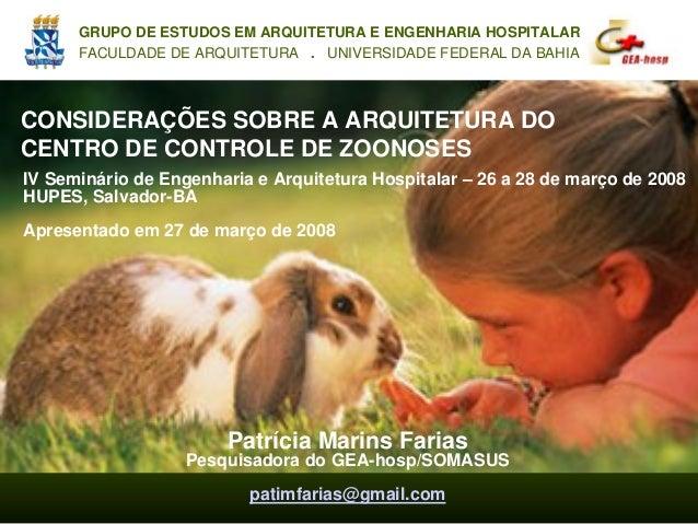 CONSIDERAÇÕES SOBRE A ARQUITETURA DO CENTRO DE CONTROLE DE ZOONOSES GRUPO DE ESTUDOS EM ARQUITETURA E ENGENHARIA HOSPITALA...