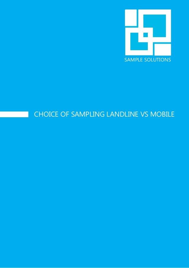 SAMPLE SOLUTIONSCHOICE OF SAMPLING LANDLINE VS MOBILE