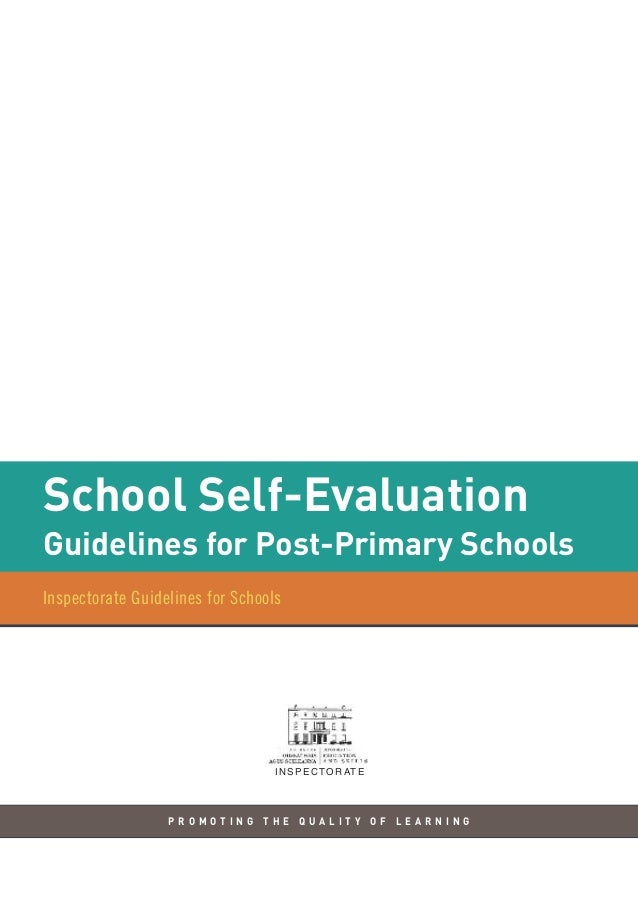 School Self-Evaluation  Guidelines for Post-Primary Schools PROMOTING THE QUALITY OF LEARNING  Inspectorate Guidelines for...