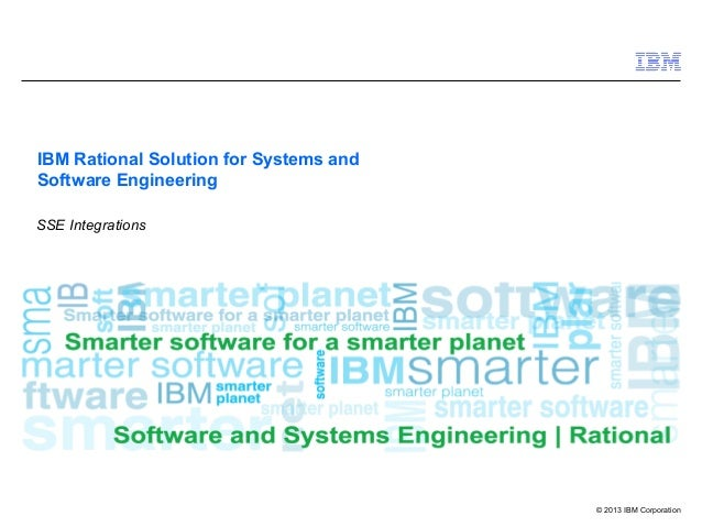 © 2013 IBM Corporation IBM Rational Solution for Systems and Software Engineering SSE Integrations