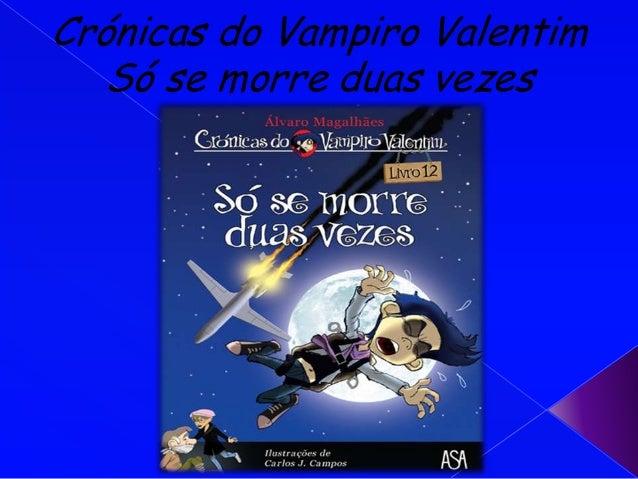 Crónicas do Vampiro Valentim   Só se morre duas vezes