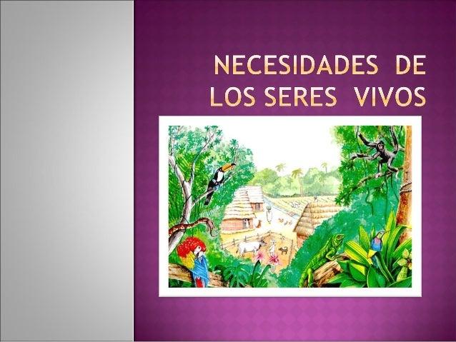 La naturaleza tiene los recursos para satisfacer las necesidades de alimentos , vivienda y protección de todos los seres v...