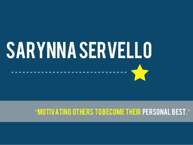 "Sarynna Servello  ""Motivating others to become their personal best."""