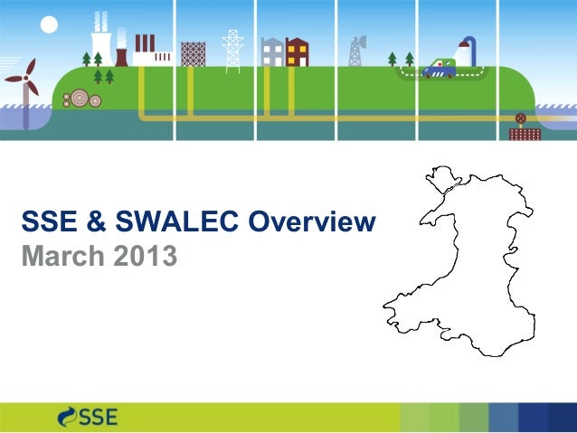 SSE & SWALEC OverviewMarch 2013