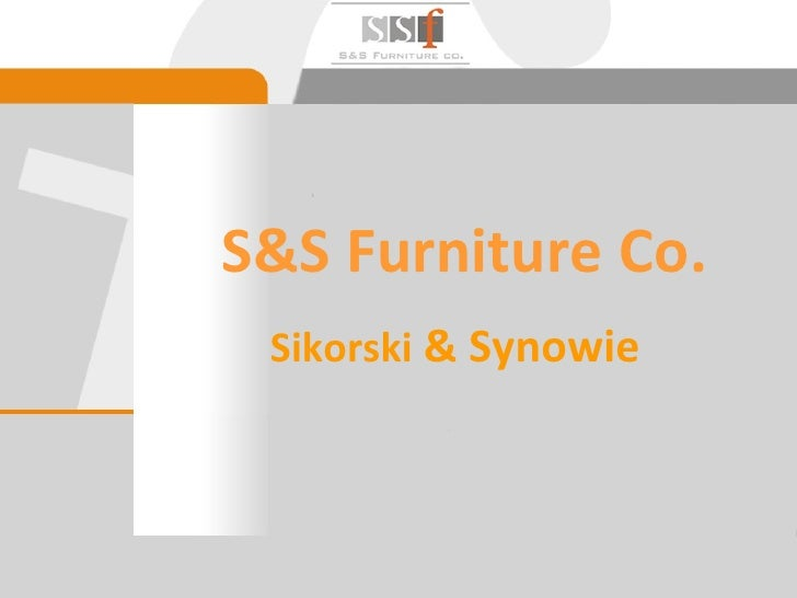 S&S Furniture Co. Sikorski  & Synowie