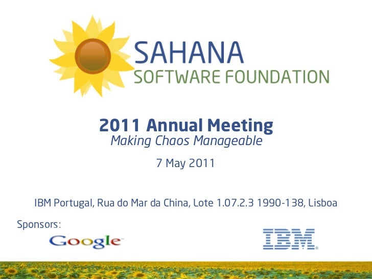 2011 Annual Meeting                   Making Chaos Manageable                             7 May 2011   IBM Portugal, Rua d...