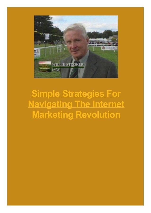 Simple Strategies For Navigating The Internet Marketing Revolution