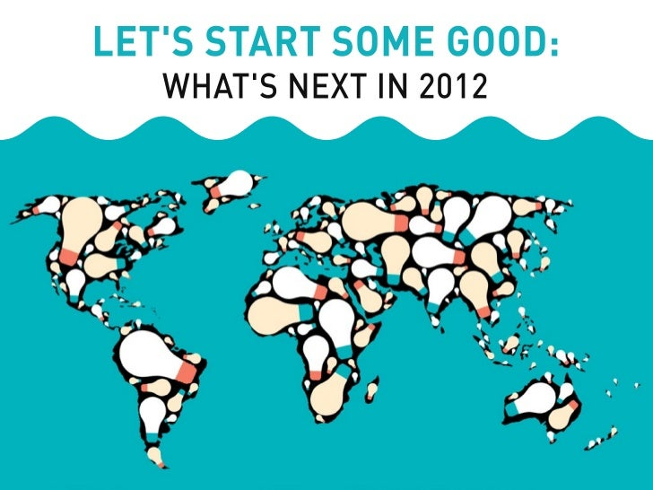 Let's Start Some Good: What's Next in 2012