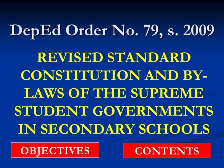 DepEd Order No. 79, s. 2009   REVISED STANDARD CONSTITUTION AND BY- LAWS OF THE SUPREMESTUDENT GOVERNMENTSIN SECONDARY SCH...