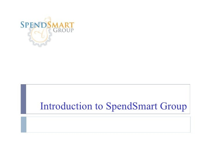 Introduction to SpendSmart Group