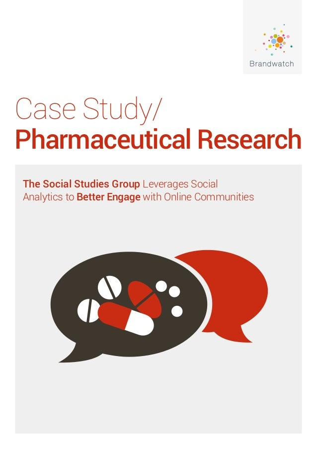 Case Study/ Pharmaceutical Research The Social Studies Group Leverages Social Analytics to Better Engage with Online Commu...