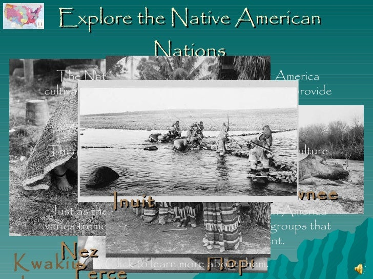 Explore the Native American Nations Nez Perce Pawnee Seminole Hopi The Native American Nations of North America cultivated...