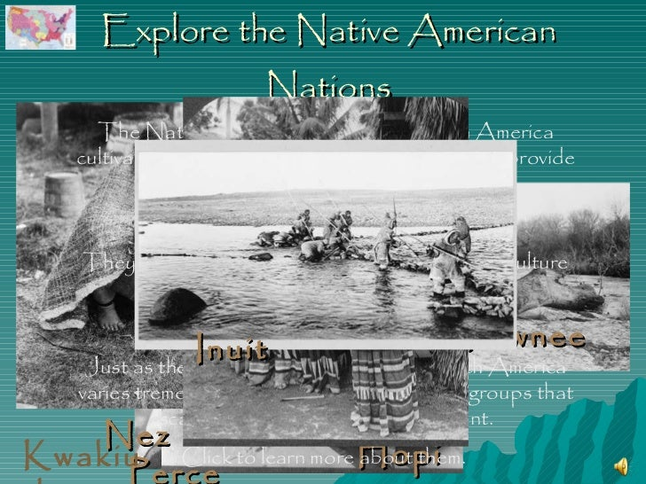 Explore the Native American Nations Nez Perce Pawnee Seminole Hopi The Native American Nations of North America cultivated...