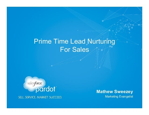 Prime Time Lead Nurturing For Sales  Mathew Sweezey Marketing Evangelist