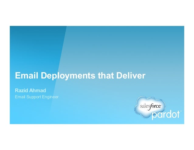 Email Deployments that Deliver Razid Ahmad Email Support Engineer