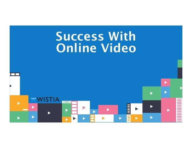 Success With Online Video