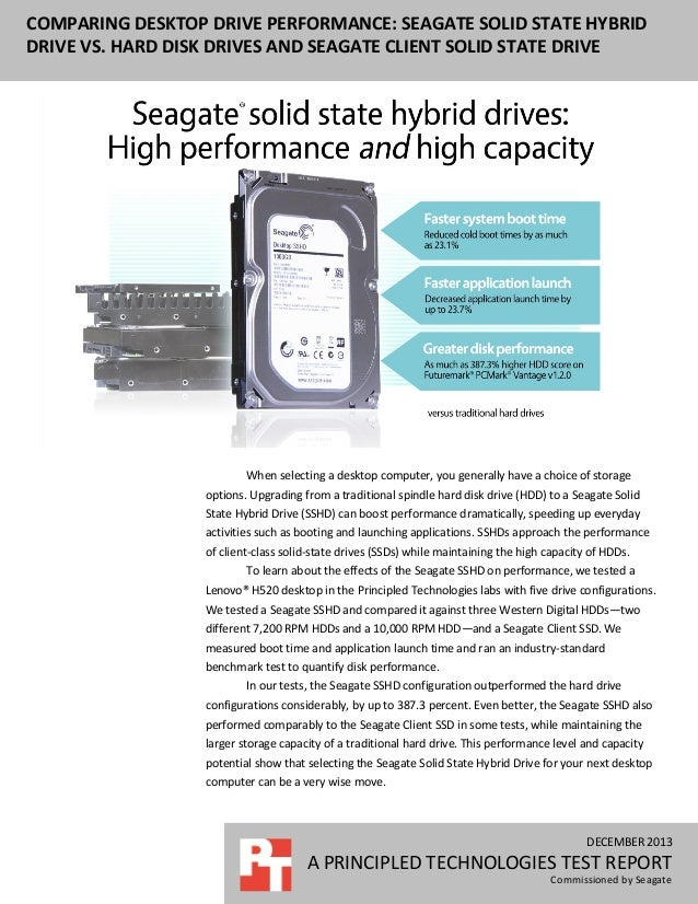 Comparing desktop drive performance: Seagate Solid State Hybrid Drive vs. hard disk drives and Seagate Client Solid State Drive