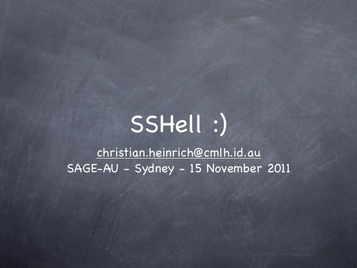 SSHell :)christian.heinrich@cmlh.id.au