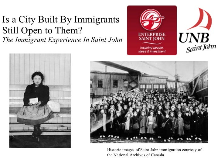 Is a City Built By Immigrants  Still Open to Them? The Immigrant Experience In Saint John Historic images of Saint John im...