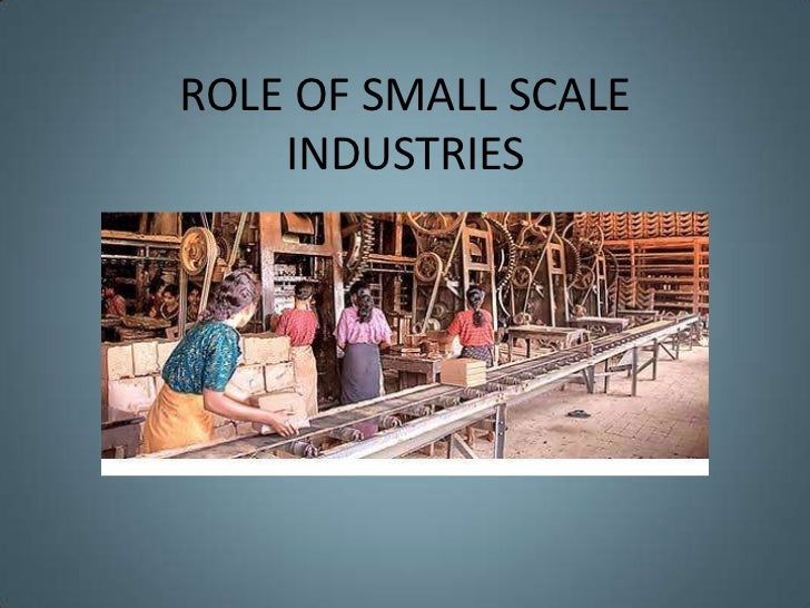 problems of small scale industries The performance of small-scale industries in india small-scale industries have emerged as a vibrant and dynamic problems faced by the small-scale industries.