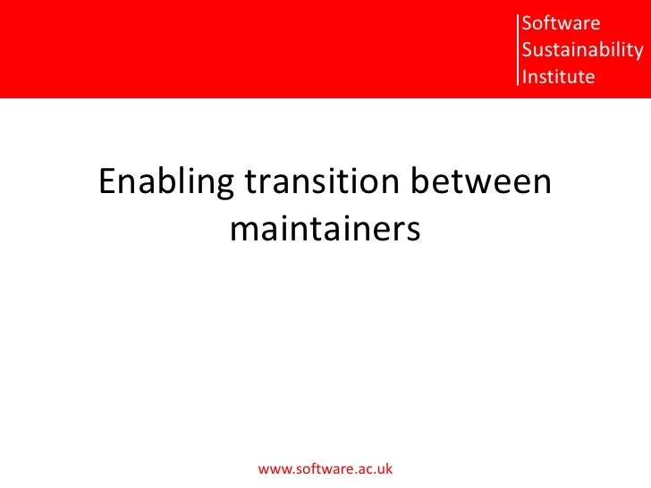 Enabling transition between maintainers<br />