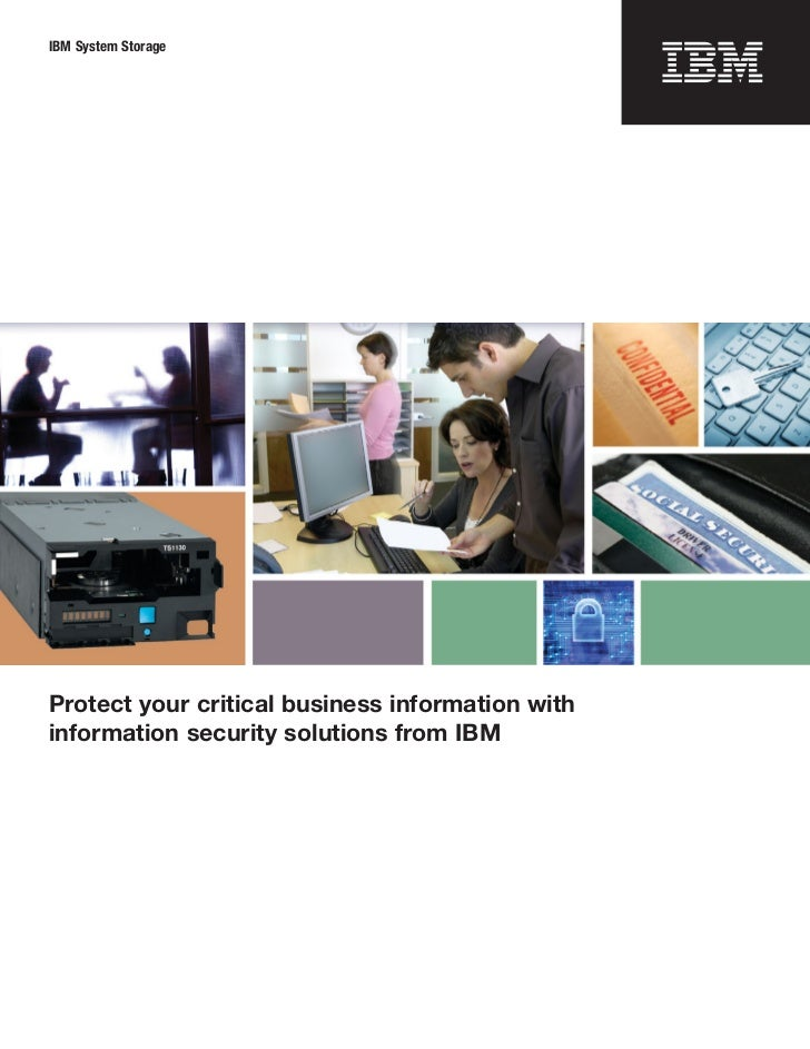 IBM System StorageProtect your critical business information withinformation security solutions from IBM