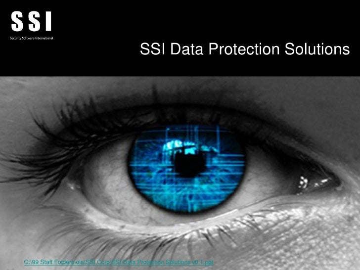SSI Data Protection Solutions     O:99 Staff FoldersolaSSI CorpSSI Data Protection Solutions v0.1.ppt