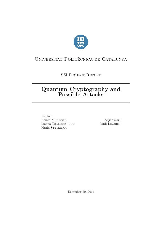 `Universitat Politecnica de Catalunya             SSI Project Report  Quantum Cryptography and       Possible Attacks  Aut...
