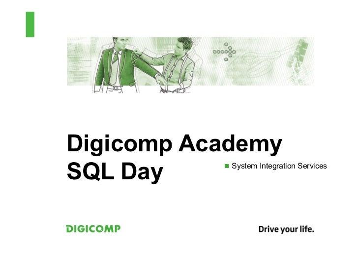 Digicomp AcademySQL Day    n System Integration Services