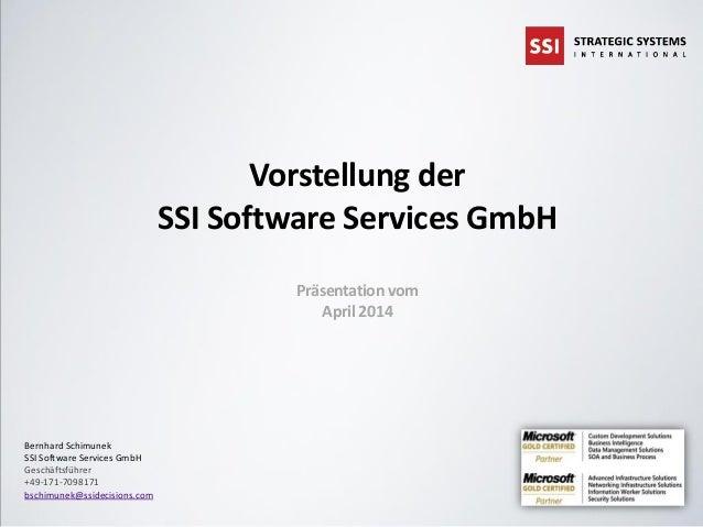 © 2014 SSI Software Services GmbH Seite Vorstellung der SSI Software Services GmbH Präsentation vom April 2014 Bernhard Sc...