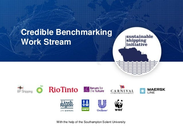 Credible Benchmarking Work Stream With the help of the Southampton Solent University