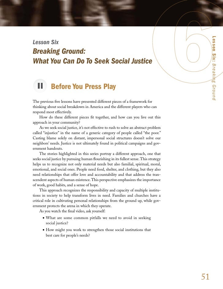 Lesson Six: Breaking Ground Lesson Six Breaking Ground: What You Can Do To Seek Social Justice               Before You Pr...